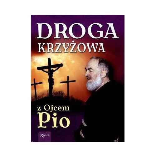 Droga Krzyżowa z Ojcem Pio [opr. twarda]