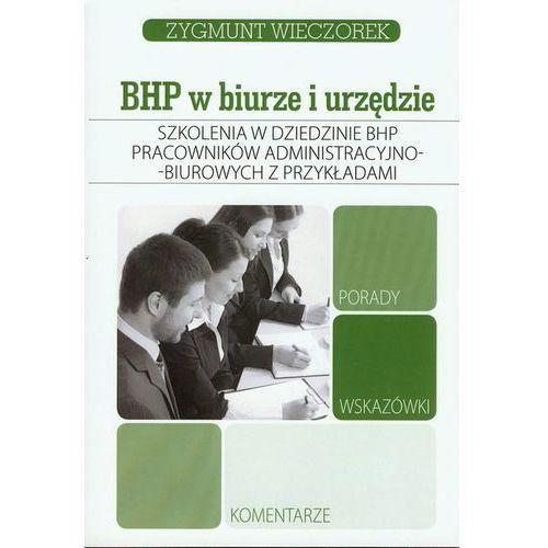 Szkolenia w dziedzinie BHP pracowników administracyjno-biurowych z przykładami [opr. miękka]