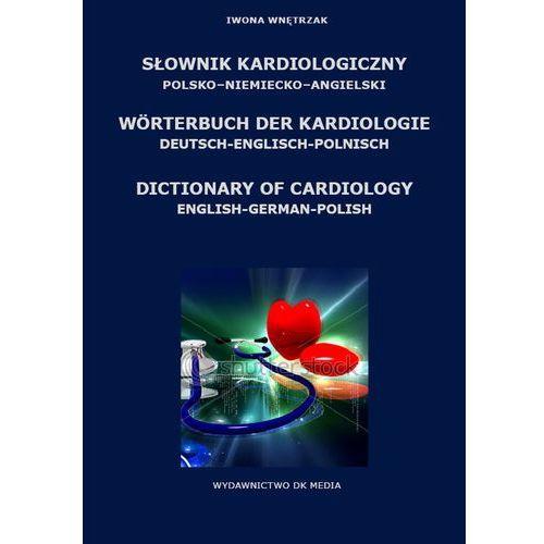Słownik kardiologiczny polskoniemieckoangielski [opr. twarda]