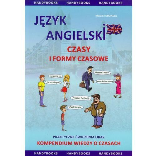 Język Angielski Czasy I Formy Czasowe [opr. miękka]