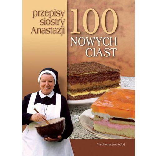 100 nowych ciast Przepisy siostry Anastazji [opr. twarda]