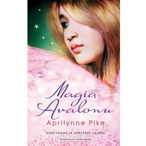 Magia Avalonu (Skrzydła 2) [opr. miękka]