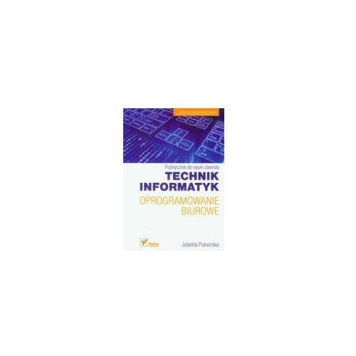 Oprogramowanie biurowe Podręcznik do nauki zawodu technik informatyk [opr. miękka]